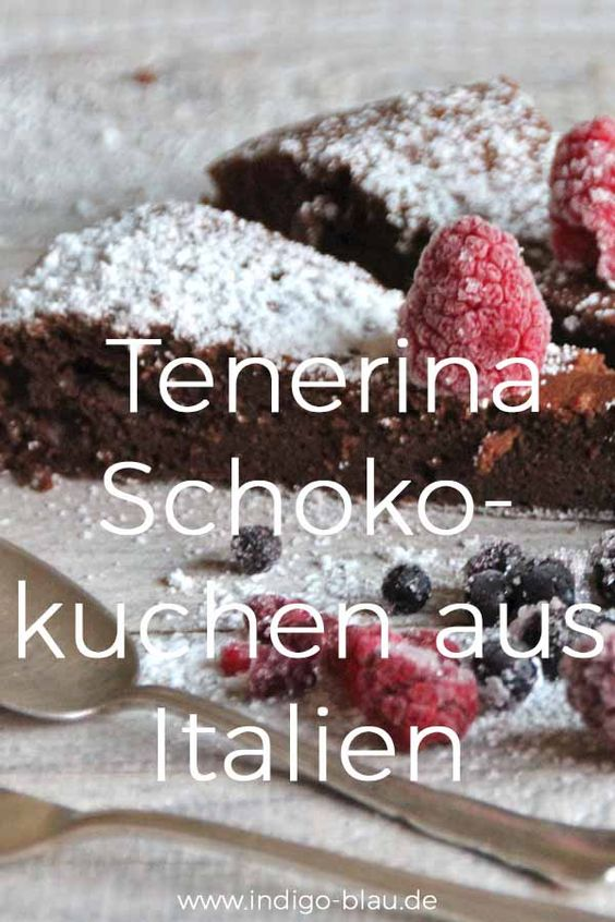 Tenerina, Rezept italienischer Schokokuchen