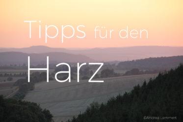 Tipps für den Harz, Reiseführer Harz, Geheimtipps
